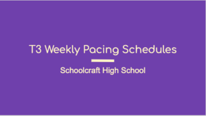 T3 Weekly Pacing Schedules